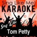Sing Like Tom Petty & The Heartbreakers (Karaoke Version) by La-Le-Lu