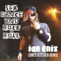 Sex, Dance and Rock & Roll (Lose It) [Dan's Kitchen Remix] by Ian Erix