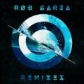 Remixes by Rob Garza