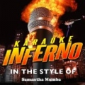 Karaoke Inferno - In The Style Of Samantha Mumba by Karaoke Inferno