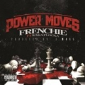 Power Moves [Explicit] by Frenchie