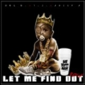 Let Me Find Out (Remix) (feat. T.I. & Juicy J) - Single by Doe B