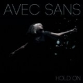 Hold On (Remixes) by Avec Sans