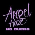 No Bueno [Explicit] by Angel Haze
