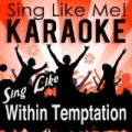 Sing Like Within Temptation (Karaoke Version) by La-Le-Lu