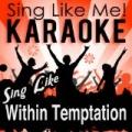Sing Like Within Temptation (Karaoke Version) by La-Le-Lu