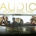 Big House To Ocean Floor by Audio Adrenaline