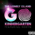 Go Kindergarten [Explicit] by The Lonely Island