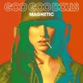 Magnetic by The Goo Goo Dolls