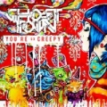 You're So Creepy [Explicit] by Ghost Town