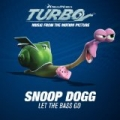 Let The Bass Go (Music From The Motion Picture Turbo) by Snoop Dogg