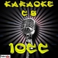 Karaoke Hits of 10Cc by Karaoke Compilation Stars