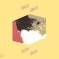 Keep It Safe by Wild Ones