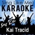 Sing Like Kai Tracid (Karaoke Version) by La-Le-Lu