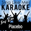 Sing Like Placebo (Karaoke Version) by La-Le-Lu