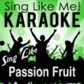 Sing Like Passion Fruit (Karaoke Version) by La-Le-Lu