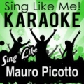 Sing Like Mauro Picotto (Karaoke Version) by La-Le-Lu