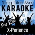 Sing Like X-Perience (Karaoke Version) by La-Le-Lu