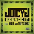Bounce It [Explicit] by Juicy J feat. Wale and Trey Songz