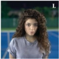 Tennis Court [Explicit] by Lorde