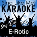 Sing Like E-Rotic (Karaoke Version) by La-Le-Lu