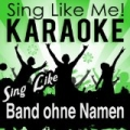 Sing Like Band ohne Namen (Karaoke Version) [Explicit] by La-Le-Lu
