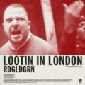 Lootin In London by Rdgldgrn