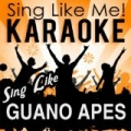 Sing Like Guano Apes (Karaoke Version) by La-Le-Lu