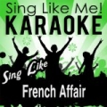 Sing Like French Affair (Karaoke Version) by La-Le-Lu