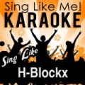 Sing Like H-Blockx (Karaoke Version) by La-Le-Lu