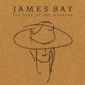 The Dark Of The Morning EP by James Bay