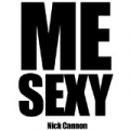 Me Sexy by Nick Cannon
