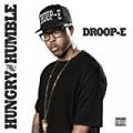 Hungry and Humble [Explicit] by Droop-E