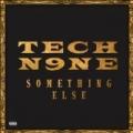 Something Else [Explicit] by Tech N9ne