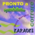 Pronto a Correre (Karaoke Version) (Originally Performed by Marco Mengoni) by Gynmusic Studios
