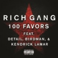 100 Favors (Explicit Version) by Rich Gang