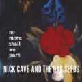 No More Shall We Part by Nick Cave And The Bad Seeds