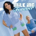 Forever by Milk Inc.