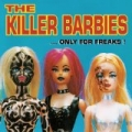Only for Freaks by Killer Barbies
