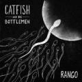 Rango by Catfish & the Bottlemen