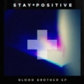 Blood Brother EP by Stay Positive