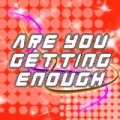 Are You Getting Enough (Originally Performed by Professor Green) by Diamond Trax
