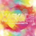 Fire in Your New Shoes (feat. Martina) by Kaskade