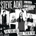 The Kids Will Have Their Say (feat. Sick Boy with former members of The Exploited and Die Kreuzen) by Steve Aoki