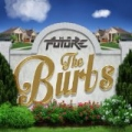 The Burbs by Chad Future