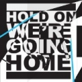 Hold On, We're Going Home by Drake