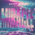 Miracle - Single by Ghost Beach
