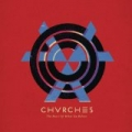 The Bones Of What You Believe [Explicit] by Chvrches