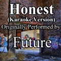 Honest (Karaoke Version) (Originally Performed by Future) - Single by Out Trax
