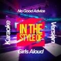 No Good Advice (In the Style of Girls Aloud) [Karaoke Version] - Single by Ameritz Karaoke Planet